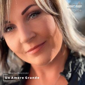 Marta Rosinski - Un Amore Grande (Nur So! Remix)