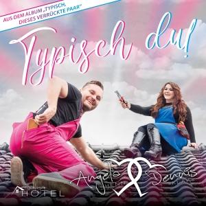 Angela Henn & Dennis Klak - Typisch Du
