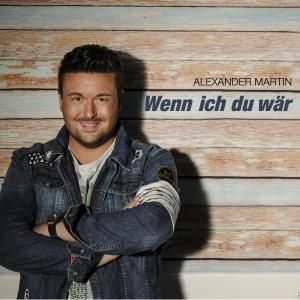 Alexander Martin - Wenn ich du wär