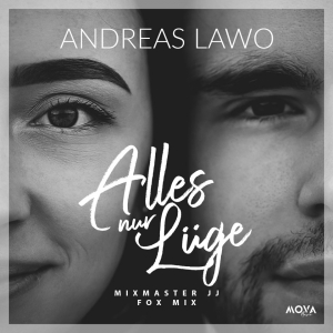 Andreas Lawo - Alles nur Lüge (Mixmaster JJ Fox Mix)