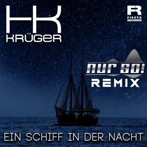 HK Krüger - Ein Schiff in der Nacht (Nur So! Remix)