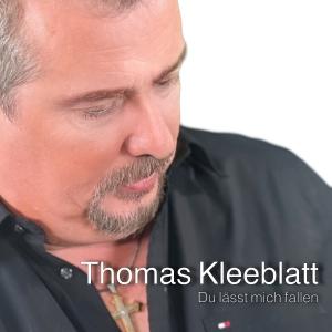 Thomas Kleeblatt - Du lässt mich fallen