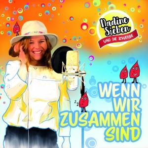 Nadine Sieben - Wenn wir zusammen sind