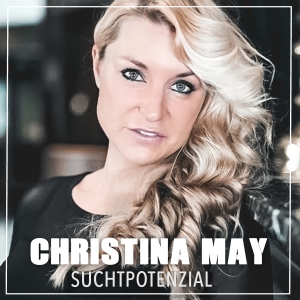 Christina May - Suchtpotenzial