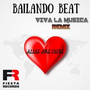Bailando Beat - Alles aus Liebe (Viva la Musica Remix)