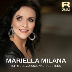 Mariella Milana - Ich muss zurück nach gestern