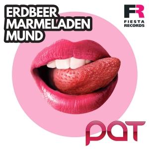 Pat - Erdbeermarmeladenmund