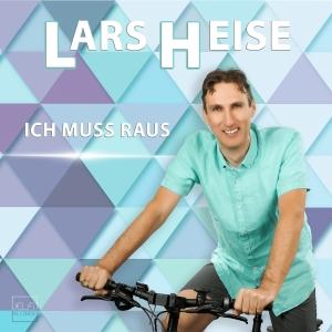 Lars Heise - Ich muss raus