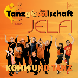 Tanzgiesellschaft feat. Jelfi - Komm und tanz