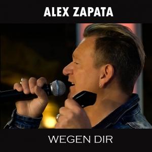 Alex Zapata - Wegen Dir
