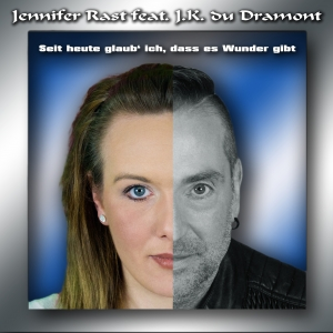 Jennifer Rast feat. JK du Dramont - Seit heute glaub ich dass es Wunder gibt