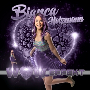 Bianca Holzmann - WOW Effekt