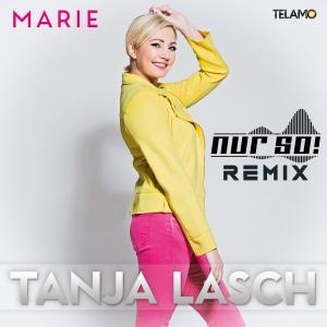 Marie (Nur So! Remix) - Tanja Lasch