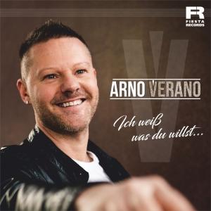Arno Verano - Ich weiss was du willst