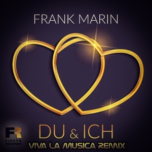 Frank Marin - Du & Ich (Viva la Musica Remix)