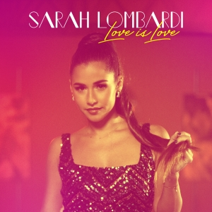 Sarah Lombardi - Love is Love