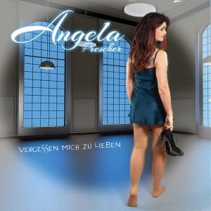 Angela Prescher - Vergessen mich zu lieben
