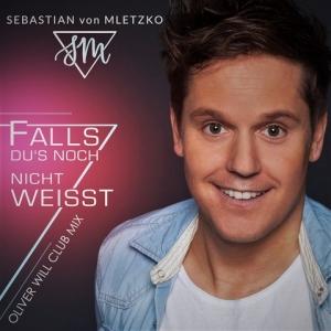 Sebastian von Mletzko - Falls du es noch nicht weisst (Oliver Will Club Mix)
