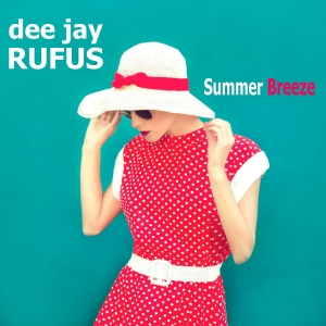 dee jay RUFUS - Summer Breeze
