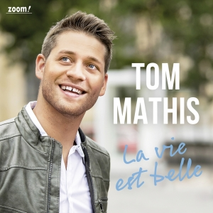 Tom Mathis - La vie est belle