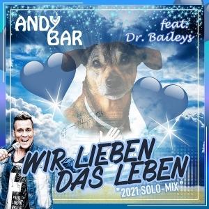 Andy Bar - Wir lieben das Leben (2021 Solo-Mix)
