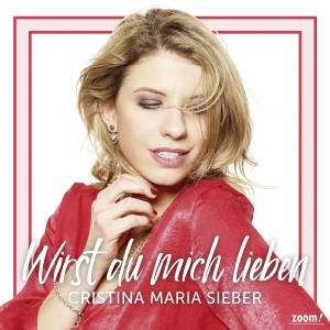 Cristina Maria Sieber - Wirst du mich lieben