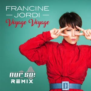 Francine Jordi - Voyage Voyage (Nur So! Remix)