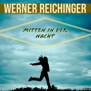 Werner Reichinger - Mitten in der Nacht