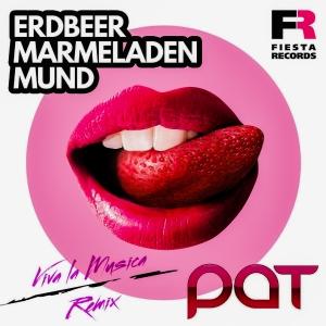 Pat - Erdbeermarmeladenmund (Viva la Musica Remix)