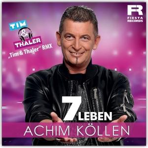 Achim Köllen - 7 Leben (Tim & Thaler Remix)