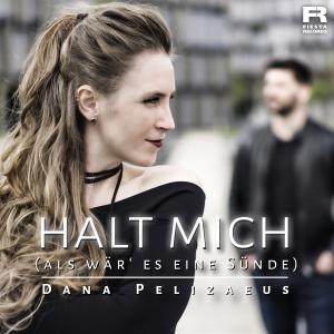 Dana Pelizaeus - Halt mich (als wär es eine Sünde)