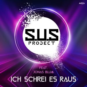S.U.S Project feat. Jonas Blum - Ich schrei es raus