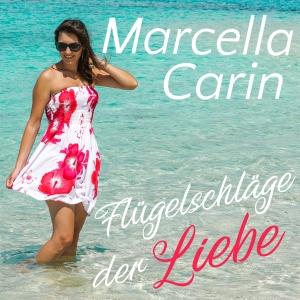 Marcella Carin - Flügelschläge der Liebe
