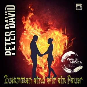 Peter David - Zusammen sind wir ein Feuer (Viva La Musica Remix)