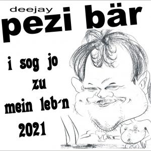 deejay pezi bär - i sog jo zu mein lebn