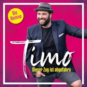 Timo - Dieser Zug ist abgefahrn (Die Remixe)