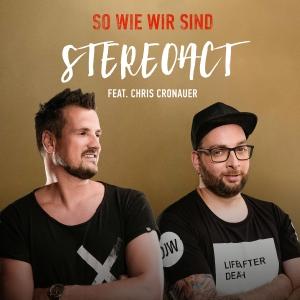 Stereoact feat. Chris Cronauer - So wie wir sind