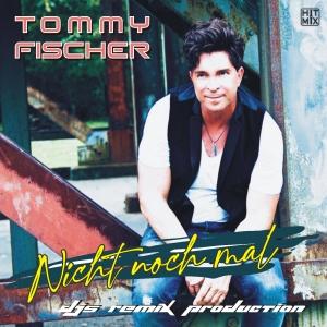 Tommy Fischer - Nicht nochmal