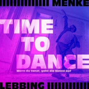 Menke und Lebbing - Time to dance (Wenn du tanzt geht die Sonne auf)