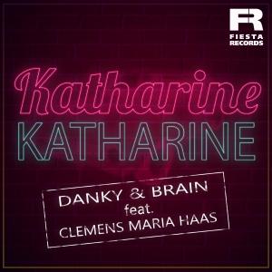 Danky & Brain feat. Clemens Maria Haas - Katharine Katharine