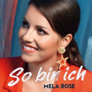 Mela Rose - So bin ich