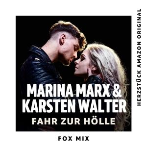 Marina Marx & Karsten Walter - Fahr zur Hölle (Fox Mix - Herzstück Amazon Original)
