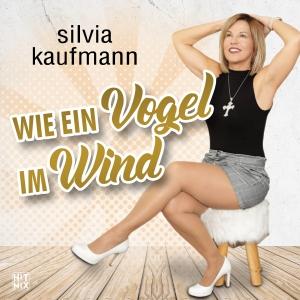 Silvia Kaufmann - Wie ein Vogel im Wind