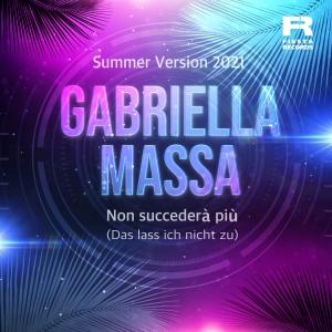 Gabriella Massa - Non succedera piu (Summer Version 2021)