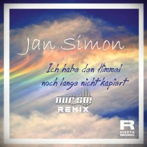 Jan Simon - Ich hab den Himmel noch lange nicht kapiert (Nur So! Remix)