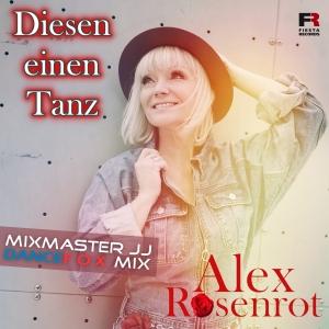 Alex Rosenrot - Diesen einen Tanz (Mixmaster JJ Dancefox Mix)