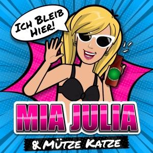 Mia Julia & Mütze Katze - Ich bleib hier