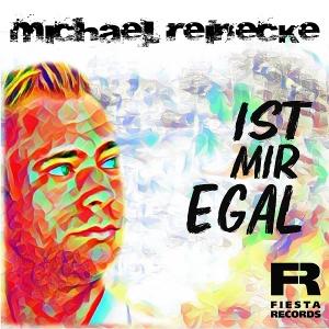 Michael Reinecke - Ist mir egal
