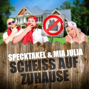 Specktakel & Mia Julia - Scheiss auf Zuhause