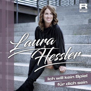 Laura Hessler - Ich will kein Spiel für dich sein